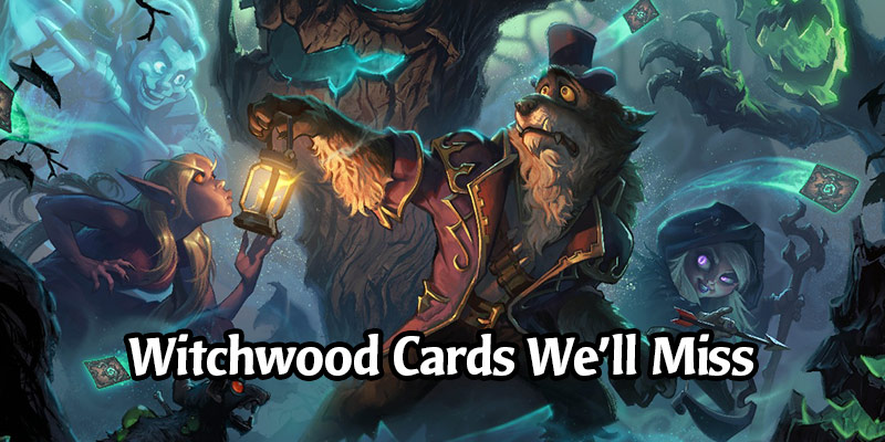 The Hearthstone Cards We're Going to Miss When Year of the Dragons Ends - The Witchwood Edition