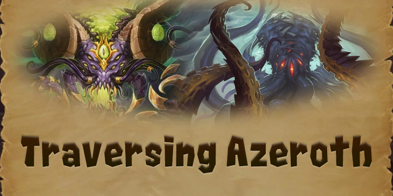 Traversing Azeroth - The Old Gods, Chapter 1