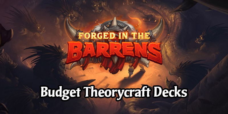 7 Budget Theorycraft Decks to Play on Day 1 - Forged in the Barrens