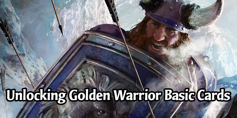How to Unlock All the Golden Warrior Basic Cards