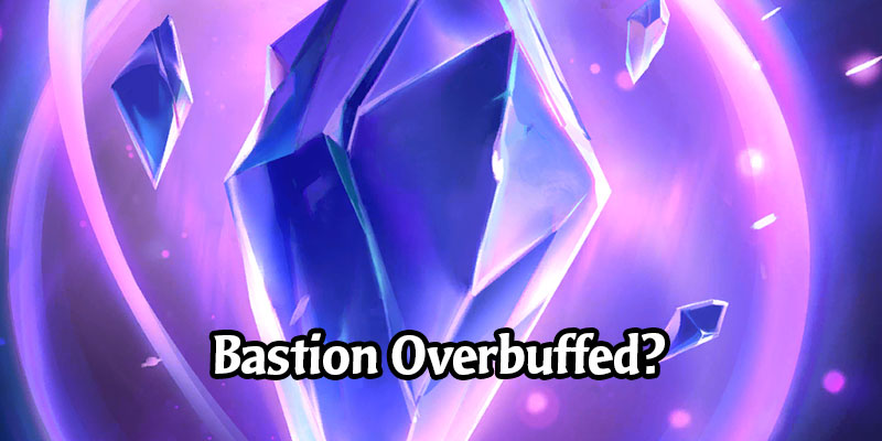 Riot Agrees They May Have Mistakenly Buffed Bastion Too Much