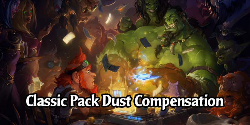 Hearthstone's Classic Pack Dust Compensation Distribution is Complete