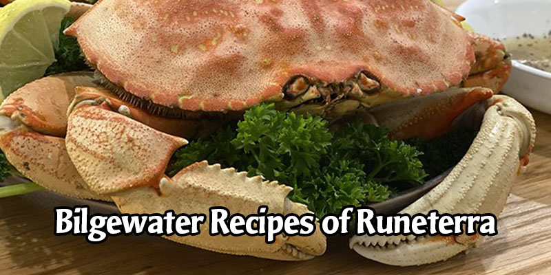 Recipes of Runeterra - Riot's Bilgewater Recipes From Their Internal Faction Wars Tournament