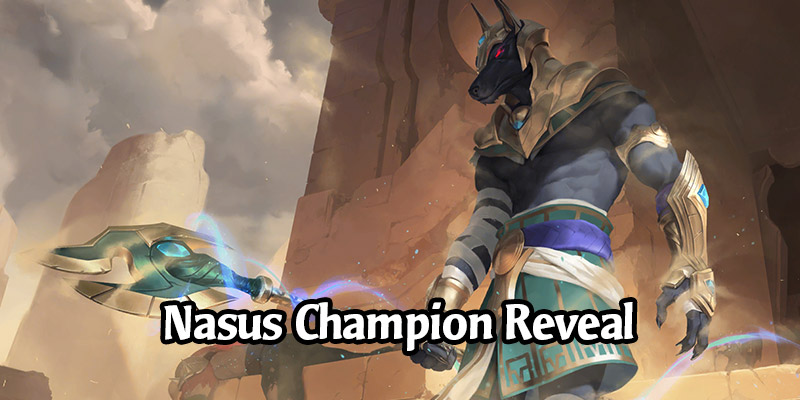 Nasus Champion Reveal and More Shurima Cards for Runeterra's Empires of the Ascended Expansion