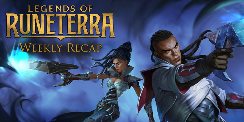 Legends of Runeterra - Weekly Recap Dec. 6