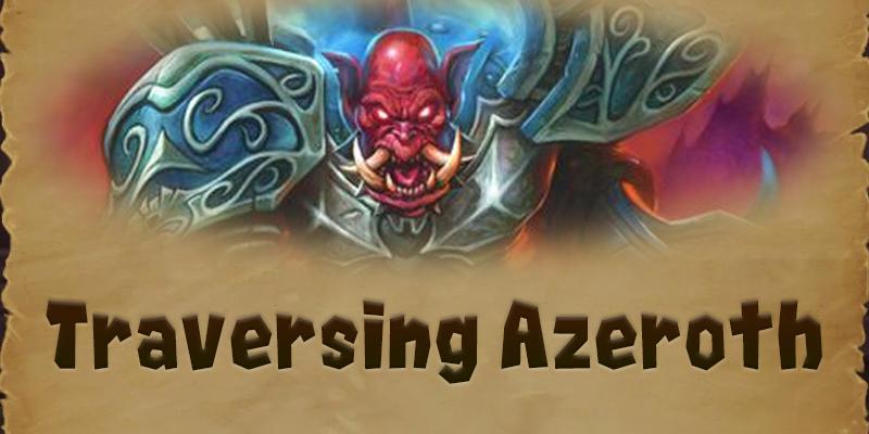 Traversing Azeroth - Kargath Bladefist and the Fel Orcs