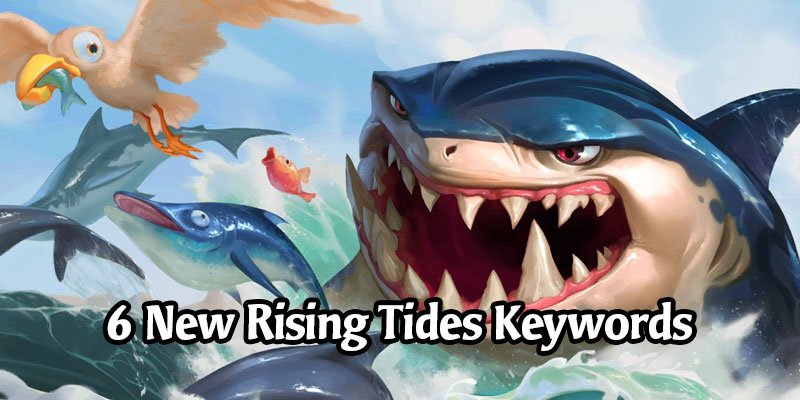Rising Tides Keyword Spotlight - We're Getting 6 New Keywords in Legend of Runeterra's First Expansion