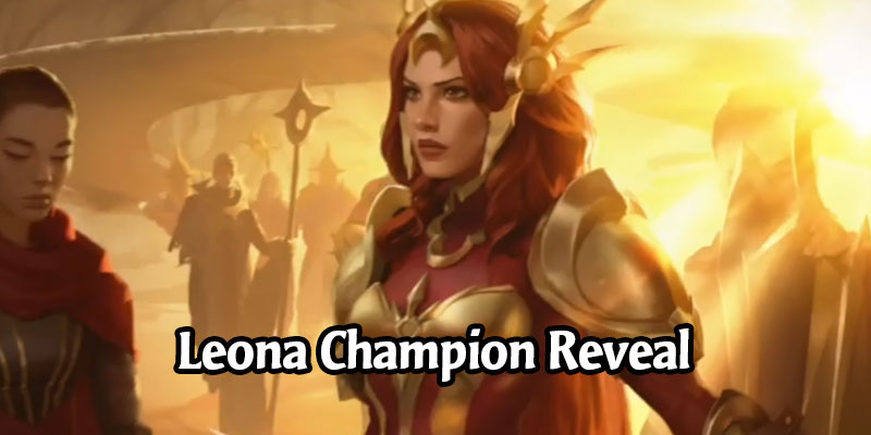 Leona is the Newest Legends of Runeterra Targon Champion Coming in Call of the Mountain (5 New Cards Revealed!)