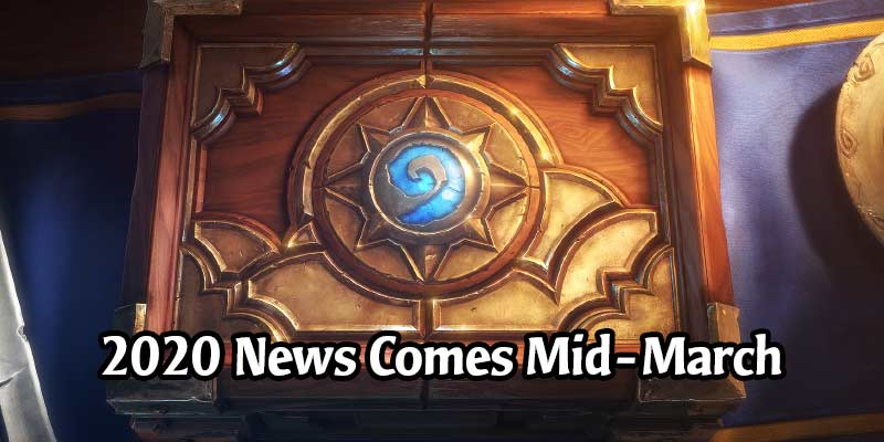 Blizzard Confirms Hearthstone's 2020 Plans will be Detailed in the Middle of March, Updates on 16.4 Bugs