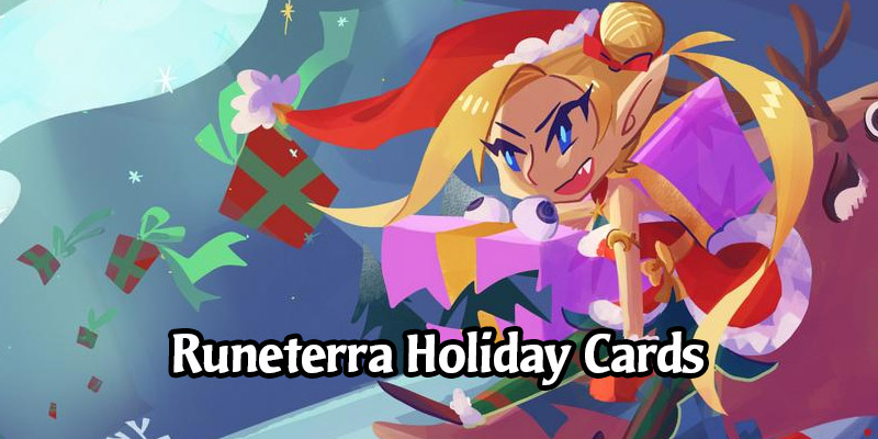 Season's Greetings from Runeterra! Holiday Cards From Riot