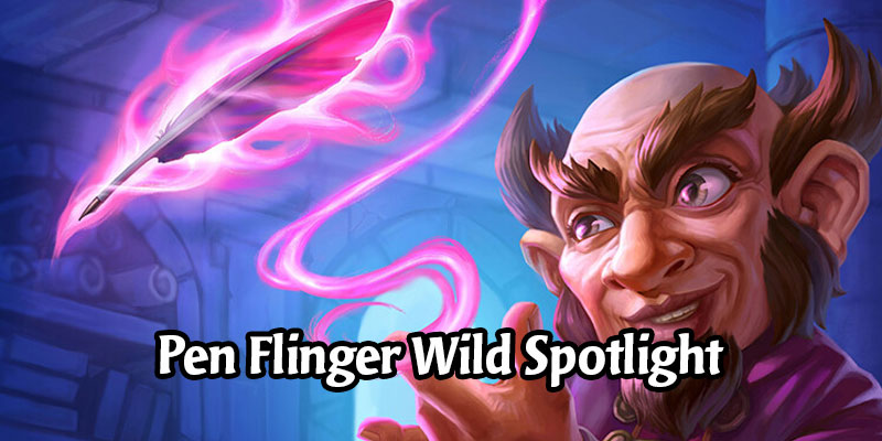 Mightier Than the Sword? Seven Wild Pen Flinger Decks to Try Out
