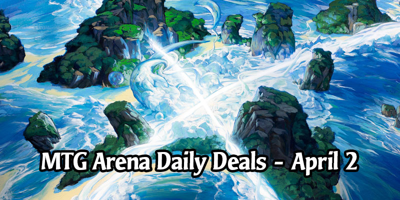Daily Store Deals in MTG Arena for April 2, 2020 - 80% Off Leyline of Anticipation