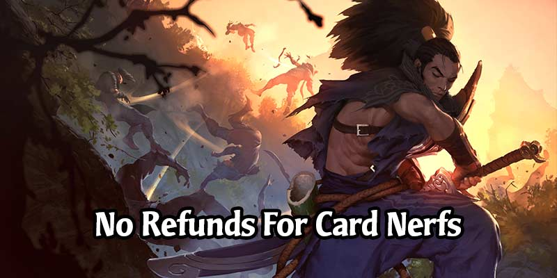 Legends of Runeterra Will Not See Refunds When Cards Change