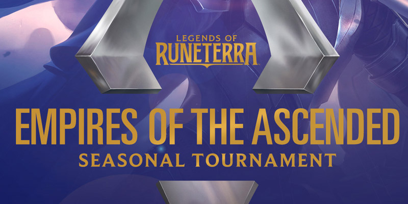 Empires of the Ascended Seasonal Tournament Results & Top Decks