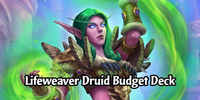 Lifeweaver Druid Budget Deck List & Guide - Hearthstone Budget Deck Breakdown