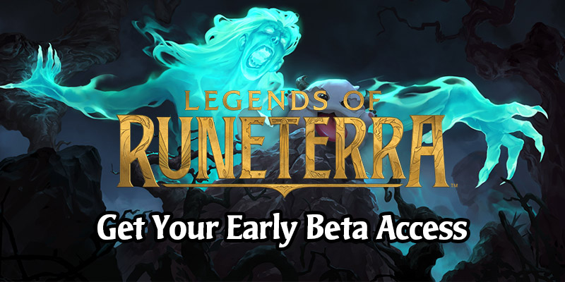 Want to Play Legends of Runeterra? Don't Forget to Pre-Register for 1-Day Early Access!