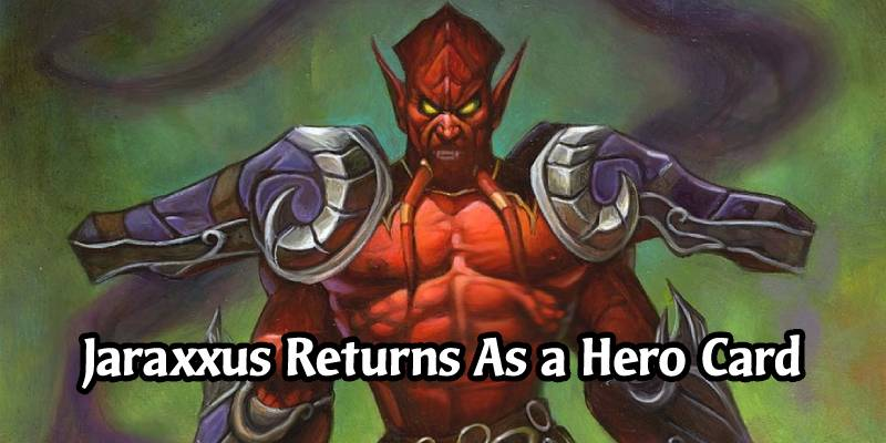 Lord Jaraxxus Will Celebrate a Comeback in Hearthstone's New Core Set as a Proper Hero Card