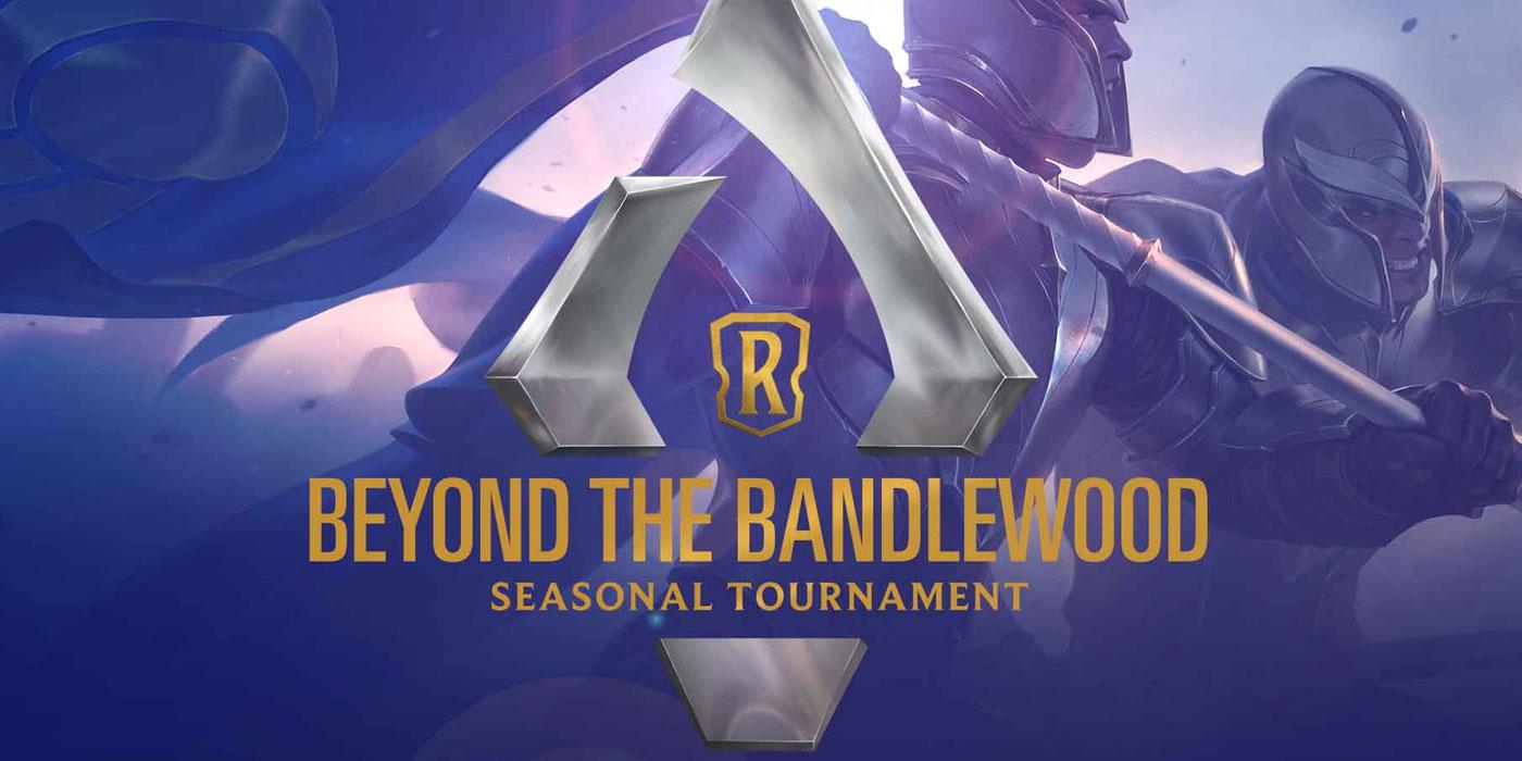Runeterra's Beyond the Bandlewood Seasonal Tournament Results, Decklists & More!