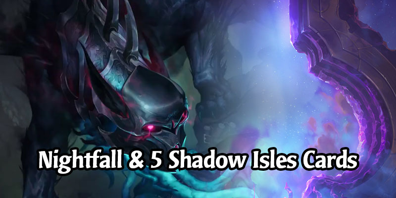 Nightfall is a New Keyword Coming in Call of the Mountain - 5 New Shadow Isles Cards Revealed