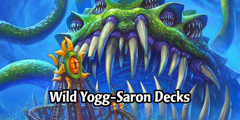 Take RNG for a Spin! 5 Great Wild Hearthstone Decks for Yogg-Saron, Master of Fate