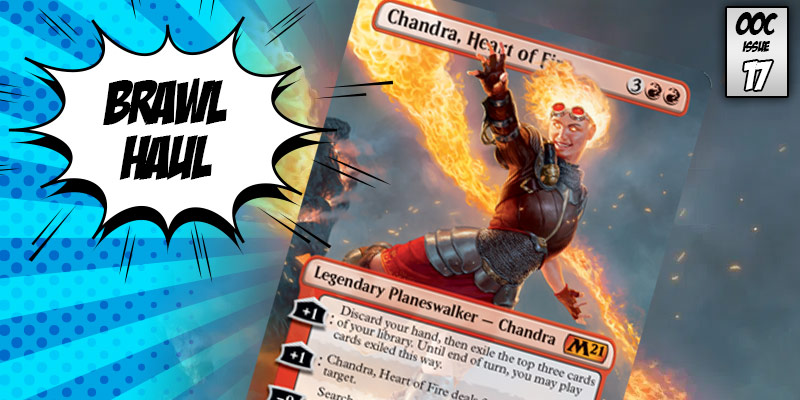 Brawl Haul - Burning Down the Opponent with Chandra, Heart of Fire (Bonus M21 Giveaway)