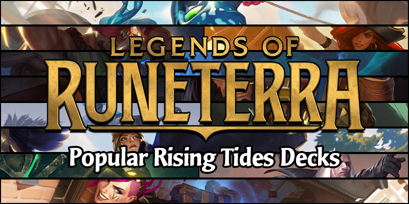 Popular Decks From The Rising Tides Expansion