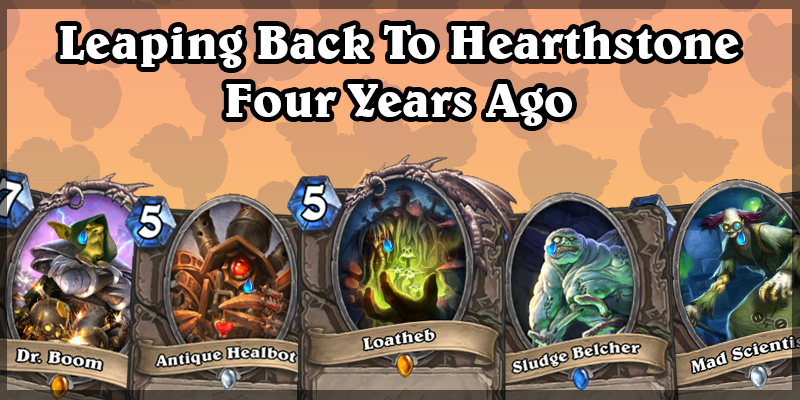 Blast From The Past - Leaping Back To Hearthstone Four Years Ago