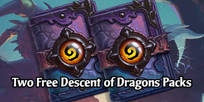 Get 2 Free Descent of Dragons Packs for Watching Hearthstone on Twitch - This Week Only!