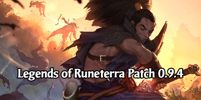 Legends of Runeterra - Patch 0.9.4 Card Balance Changes