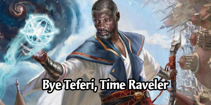 MTG Banned & Restricted Updates for August 2020 - 4 Standard Bans, Teferi, Time Raveler Vanishes from MTG Arena