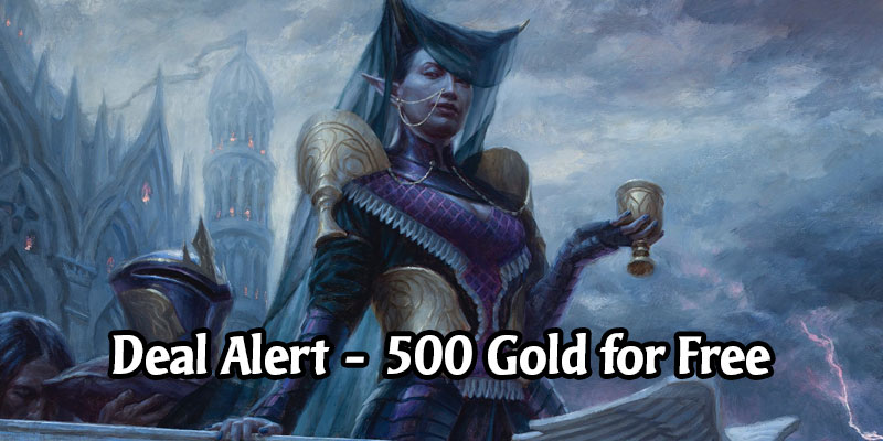 "MTG Arena Deal Alert - Get 500 Extra Gold for ""Free"" Today in MTG Arena (Requires 50 Gold)"