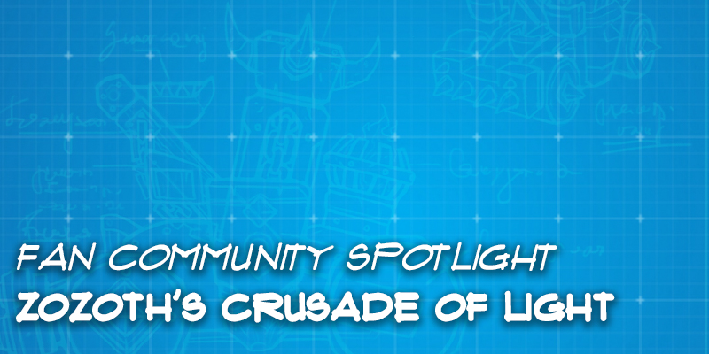 "Fan Community Spotlight - Zozoth's ""Crusade of Light"""