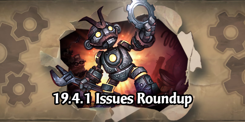 Community Roundup of Known Issues in Hearthstone Patch 19.4.1 - Duels, Battlegrounds, iOS