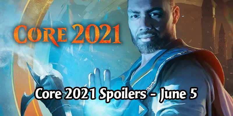 All of Magic the Gathering's Core 2021 Spoilers For June 5, 2020