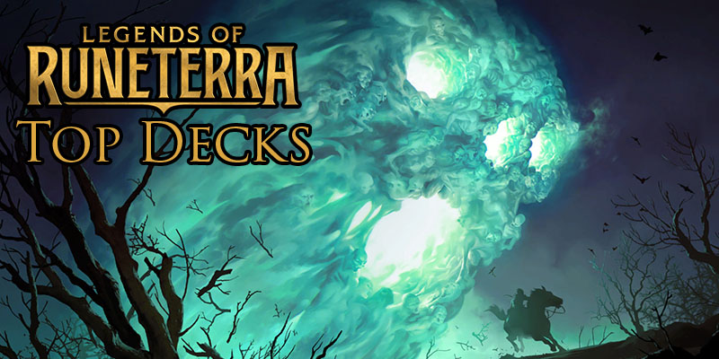 Legends of Runeterra Popular Decks from Top Streamers and Content Creators