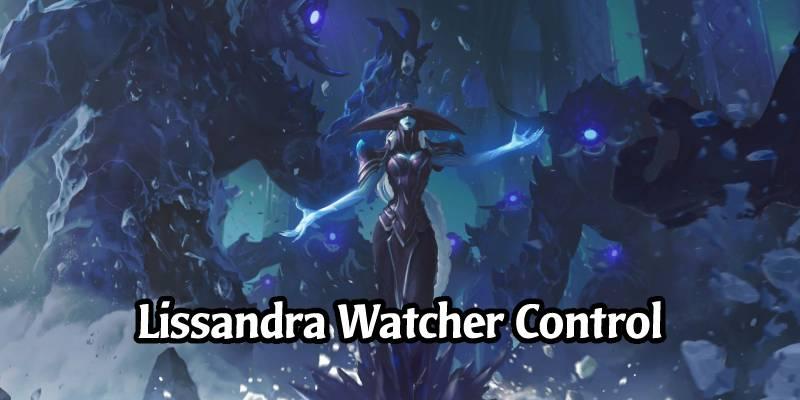 Lissandra & Trundle Watcher Deck List and Guide - Runeterra Deck Spotlight
