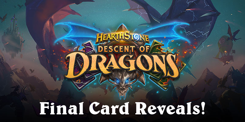 The Final Descent of Dragons Reveal Stream - 47 New Cards! LIVE COVERAGE