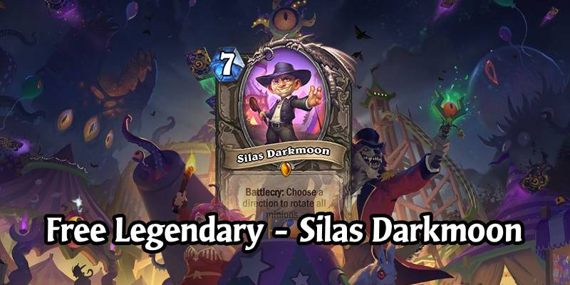 Get the Legendary Silas Darkmoon for Free After Today's Patch!