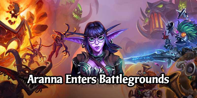Aranna Starseeker is Now Live in Battlegrounds with Battlegrounds Perks