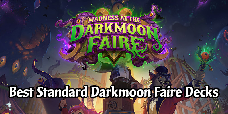 Best Performing Early Standard Hearthstone Decks From the Darkmoon Faire