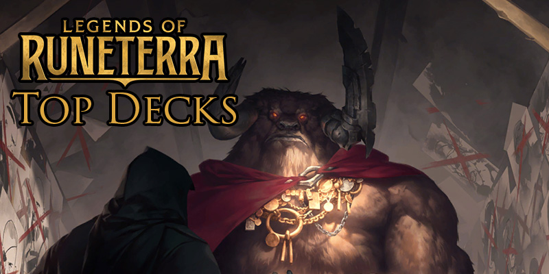 Legends of Runeterra Popular Decks from Top Streamers and Content Creators March 11