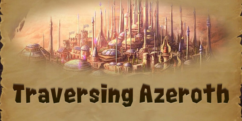The Magical City of Dalaran - Traversing Azeroth