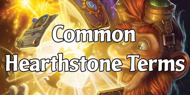 Encyclopedia of Hearthstone Terms