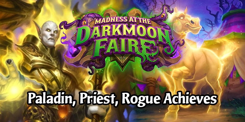 Get That XP! Finish Your Paladin, Priest, and Rogue Darkmoon Faire Achievements With These Decks