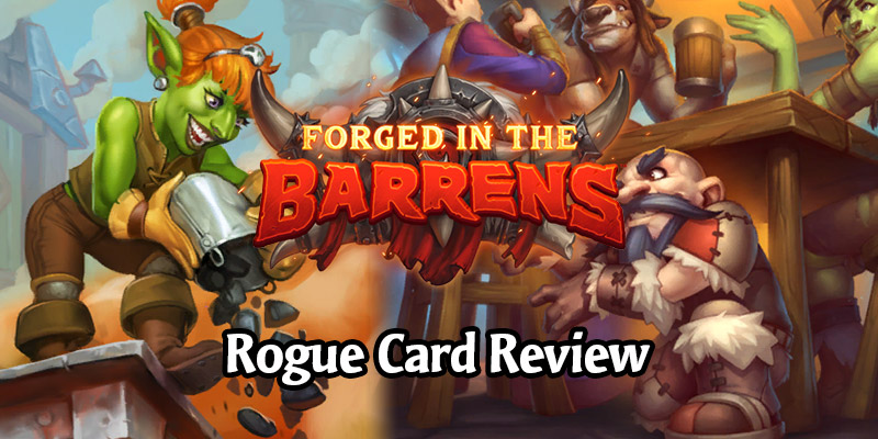 Reviewing Hearthstone's New Rogue Cards Arriving in Forged in the Barrens