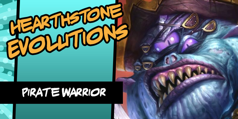 Taking a Look at the Evolution of Hearthstone's Pirate Warrior Through the Years