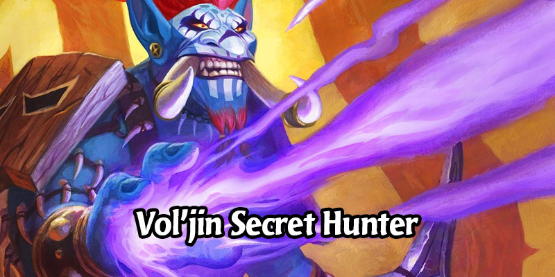 Vol'jin Secret Hunter Deck List and Guide - Memes and Dreams #9