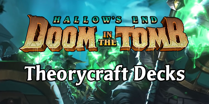 Theorycrafting Doom in the Tomb - 5 Decks to Try Day 1