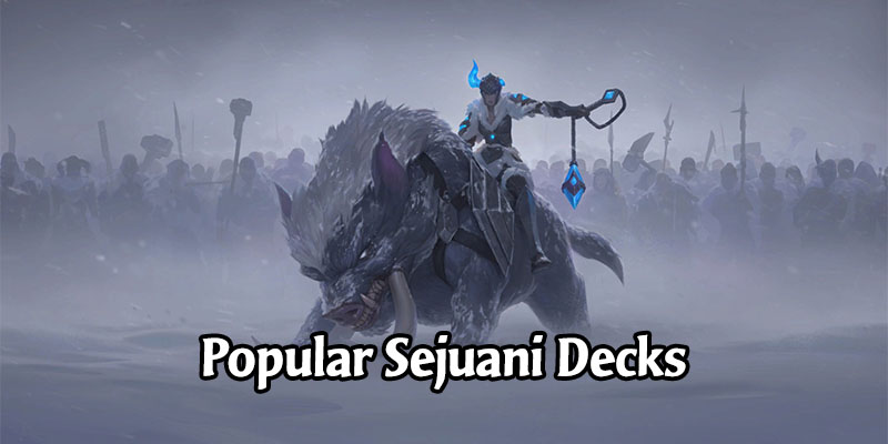 Fantastic Sejuani Decks for Runeterra's Rising Tides Expansion