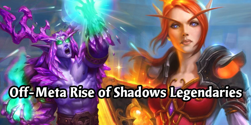 Off-Meta Hearthstone Decks Highlighting Some Underused Rise of Shadows Legendaries